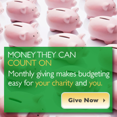 Monthly Giving makes budgeting easy for you and your charity