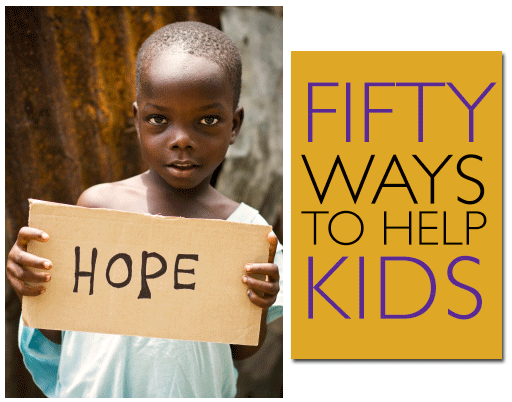 50 Ways to Help Kids