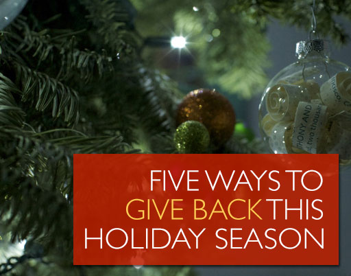Five Ways to Give Back This Holiday Season