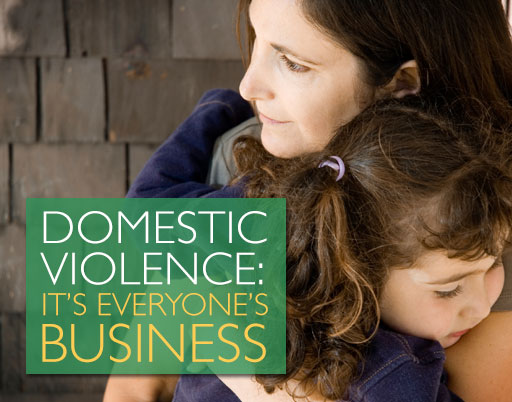 Domestic Violence: It's Everyone's Business