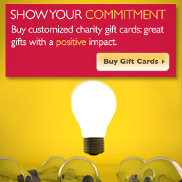 Show your commitment. Buy customized charity gift cards: great gifts with a positive impact.